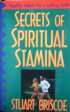 Secrets of Spiritual Stamina Stuart Briscoe  Free Ship