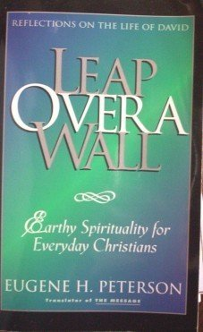 Leap Over a Wall by Eugene H. Peterson (SC 1997 G)