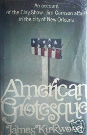 American Grotesque by James Kirkwood (HB 1st 1970 G/G)*