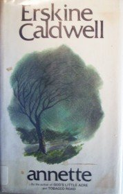 Annette by Erskine Caldwell (HB First Ed G/G) *