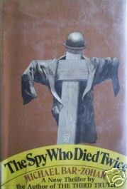 The Spy Who Died Twice by Michael Bar-Zohar (HB 1975 G)