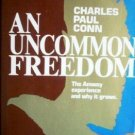 An Uncommon Freedom by Charles Paul Conn (HB 1982 G)