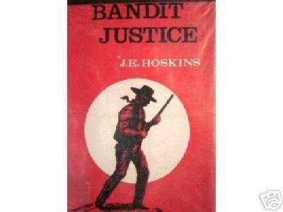 Bandit Justice by J E Hoskins (HB 1964 G) *