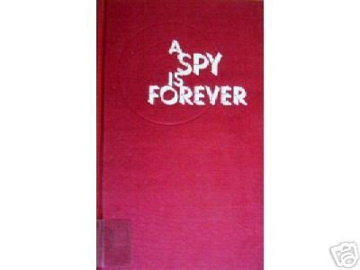 A Spy is Forever by Richard French (HB 1970 First Ed) *