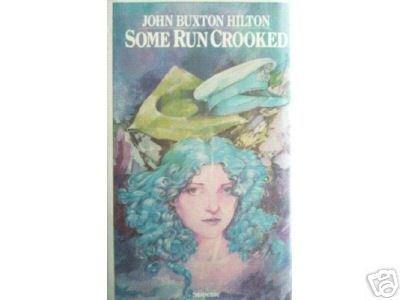 Some Run Crooked John Buxton Hilton (HB First ED 1978 *