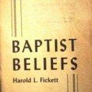 Baptist Beliefs by Harold Fickett (SC G) *