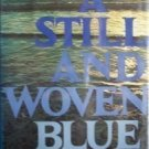 A Still and Woven Blue Richard Stookey (HB First Ed G)*