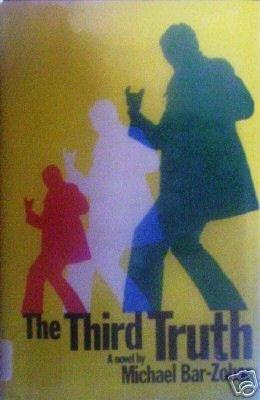 The Third Truth by Michael Bar-Zohar (HB 1973 G) *