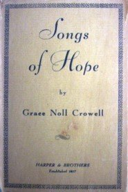 Songs of Hope by Grace Noll Crowell (HB 1938 G) *