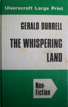 The Whispering Land Gerald Durrell (HB Large Print G)