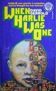 When Harlie Was One by David Gerrold (MMP 1975 G) *