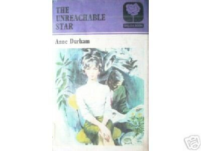 The Unreachable Star by Anne Durham (HB 1st Ed 1972 G)
