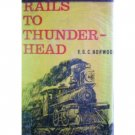 Rails to Thunder-Head by V G C Norwood (HB 1963 G)*