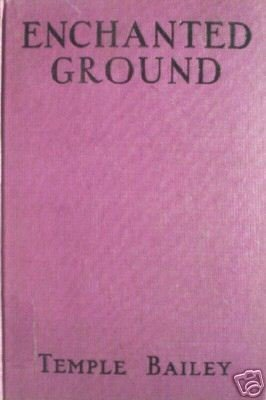 Enchanted Ground by Temple Bailey (Hard Back 1933 G)