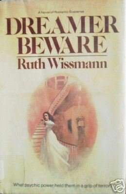 Dreamer Beware by Ruth H. Wissmann (HB First Ed 1977 G*