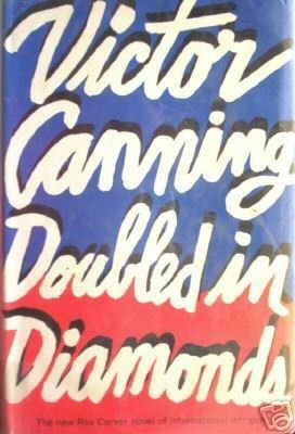Doubled in Diamonds Victor Canning (Hard Back 1967 G)