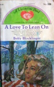 A Love to Lean On by Betty Blocklinger (MMP 1952 G) *
