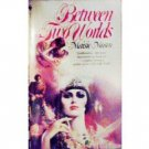 Between Two Worlds by Maisie Mosco (MMP 1984 G)