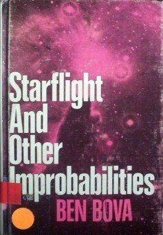 Starflight and Other Improbabilities Ben Bova (HB 1973)
