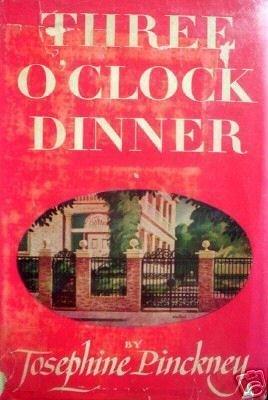 Three O'Clock Dinner Josephine Pinckney (HB 1945 G/G)