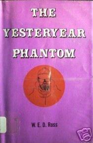 The Yesteryear Phantom by W E  D Ross (HB 1971 G/G)
