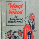 Wings for Nikias by Josephine Blackstock (HB 1942 G) *