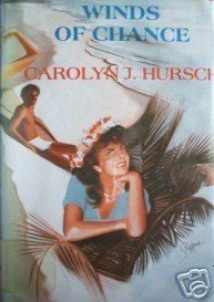 Winds of Chance by Carolyn, J. Hursch (HB 1985 G/G) *