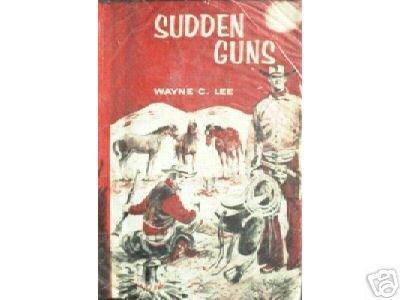 Sudden Guns by Wayne C. Lee (HB First Ed 1968 G/G) *