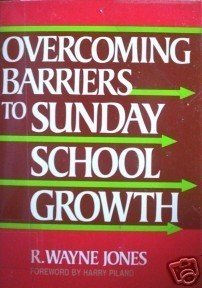 Overcoming Barriers to Sunday School Growth R Jones *