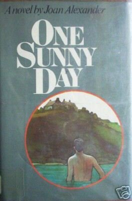 One Sunny Day by Joan Alexander (HB 1974 G) *