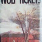 Wolf Tickets by Edward Hower (HB 1986 First Ed G/G) *