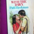 With the Dawn by Patti Beckman (MMP 1984 G) *