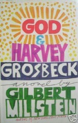 God & Harvey Grosbeck Gilbert Millstein (HB 1st Ed G/G*