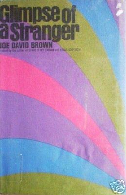 Glimpse of a Stranger by Joe David Brown - HB 1968 Good