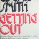 Getting Out by Edgar Smith HardCoverB 1973 Good
