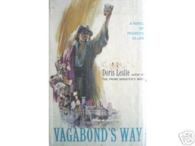 Vagabond's Way: A Novel of Francois Villon D Leslie