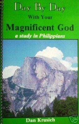 Day by Day with Your Magnificent God Dan Krusich (SC *