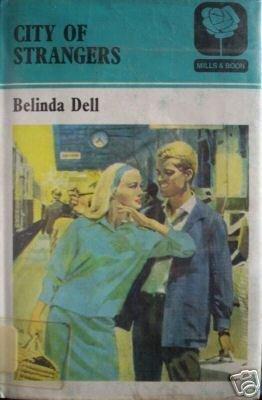 City of Strangers by Belinda Dell (HB 1972 G/G) *