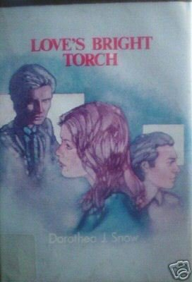 Love's Bright Torch by Dorothea J. Snow (HB 1984 G/N) *