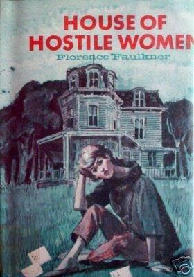 House of Hostile Women by Florence Faulkner (HB 1978 G*