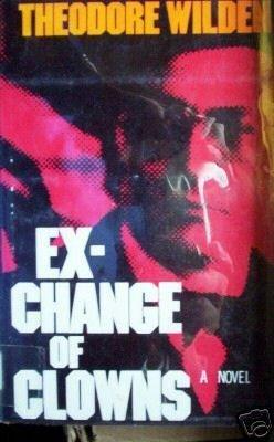 Exchange of Clowns Theodore Wilden (HB 1st Ed 1981 G/G*