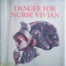 Danger for Nurse Vivian Adelaide Humphries (HB 1979 G*