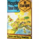 Bicycle Touring in Europe by Karen and Gary Hawkins HB*