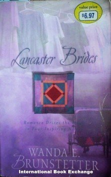 Lancaster Brides by Wanda Brunstetter (2003, Softcover)