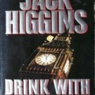 Drink With the Devil by Jack Higgins  MMP 1997 Good