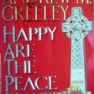 Happy Are the Peace Makers Andrew M. Greeley (1993 MMP)