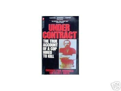 Under Contract: True Account of a Cop Hired to Kill SC*