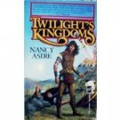 Twilight's Kingdoms by Nancy Asire (MMP 1987 G) *