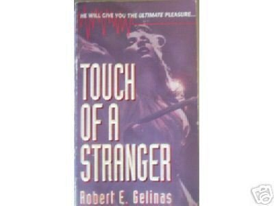 Touch of a Stranger by Robert E. Gelinas (MMP 1994 G) *