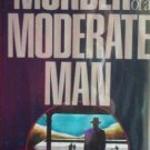 Murder of a Moderate Man John Howlett (HB First Ed G/G*